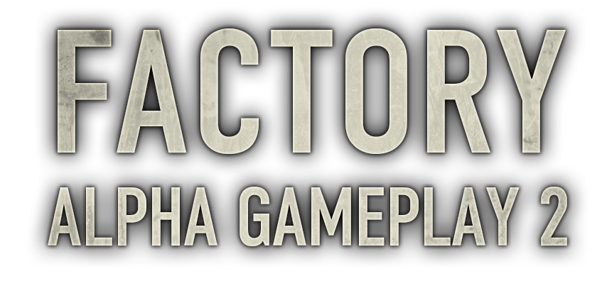 Factory Alpha gameplay 2