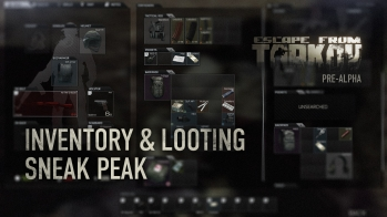 Escape from Tarkov Inventory & Looting Sneak Peek