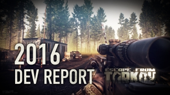 Escape from Tarkov Escape from Tarkov Developer's 2016 Report