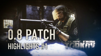 Escape from Tarkov Escape from Tarkov 0.8 Patch highlights #1