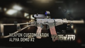 Escape from Tarkov Escape from Tarkov - Alpha weapon customization 2