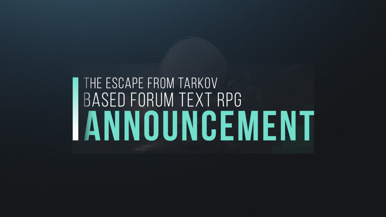 Soon - Escape from Tarkov forum text RPG!