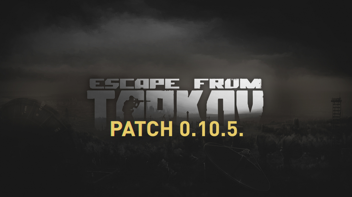 The 0.10.5 update of Escape from Tarkov
