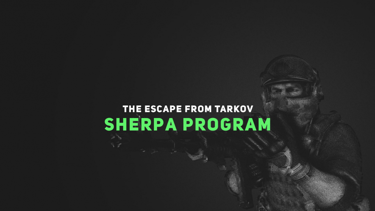 The Escape From Tarkov Sherpa Program starts today!