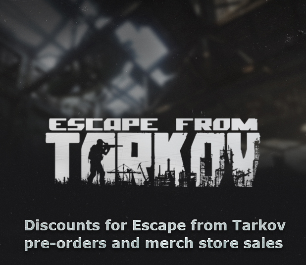 Discounts for Escape from Tarkov pre-orders and merch store sales