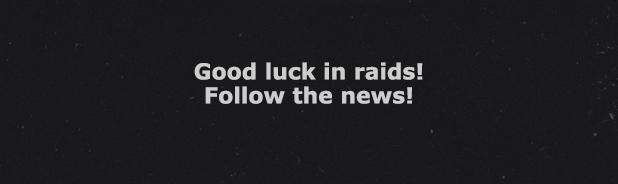 Good luck in raids! Follow the news!
